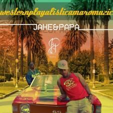 Jake&Papa – Westernplayalisticamaromusic